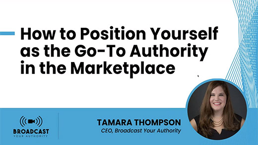 How to Position Yourself As The Go-To Authority in The Marketplace