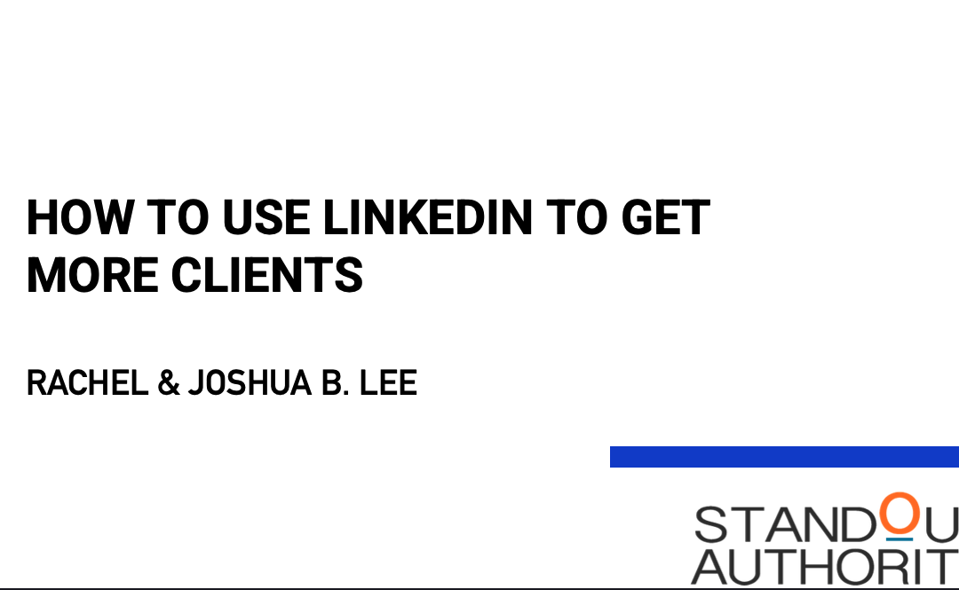 How to Use LinkedIn to Get More Clients Master Class